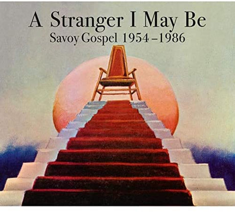 A Stranger I May Be : Savoy Gospel 1954 - 1986 (3 CD Set) (CD)
