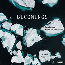 Sam Hayden: 'Becomings', Music for Solo Piano (CD)