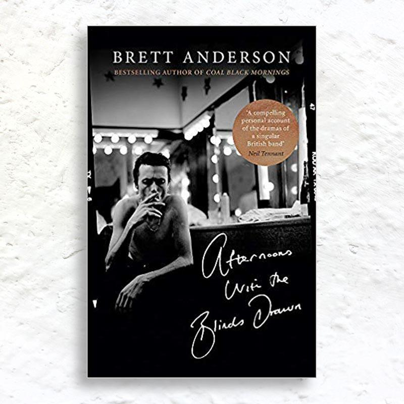 Afternoons With The Blinds Drawn by Brett Anderson (signed 1st edition hardback)