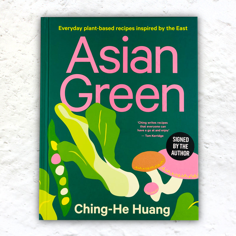 Asian Green: Everyday plant-based recipes inspired by the East by Ching -He Huang (signed hardback)