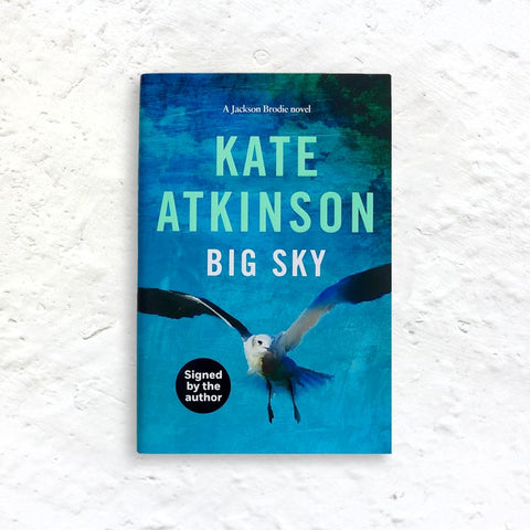 Big Sky by Kate Atkinson - signed  1st edition hardback (a Jackson Brodie book)