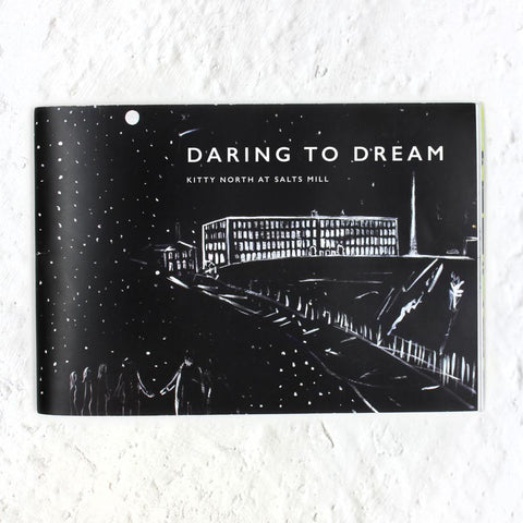 Daring to Dream exhibition catalogue by Kitty North