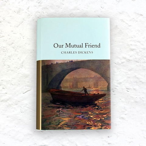 Our Mutual Friend by Charles Dickens - small hardback (Macmillan Collector's Library Edition)