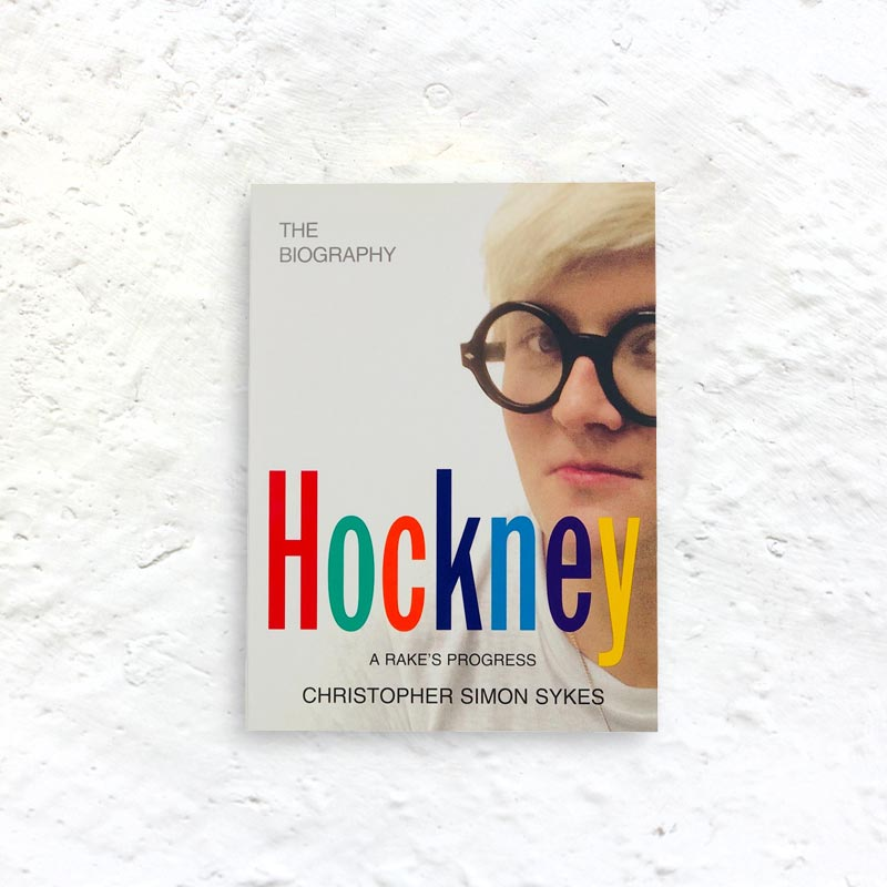 David Hockney: The Biography Volume 1, 1937-1975 by Christopher Simon Sykes