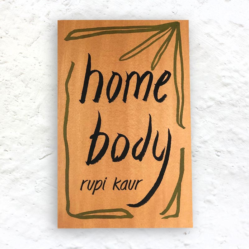 Home Body by Rupi Kaur - signed first edition paperback
