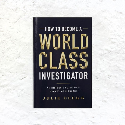 How To Become A World Class Investigator by Julie Clegg (signed paperback)