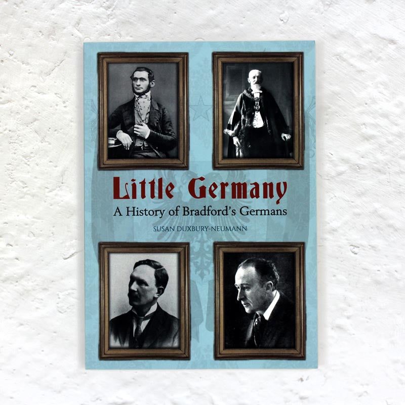 Little Germany: A History of Bradford's Germans
