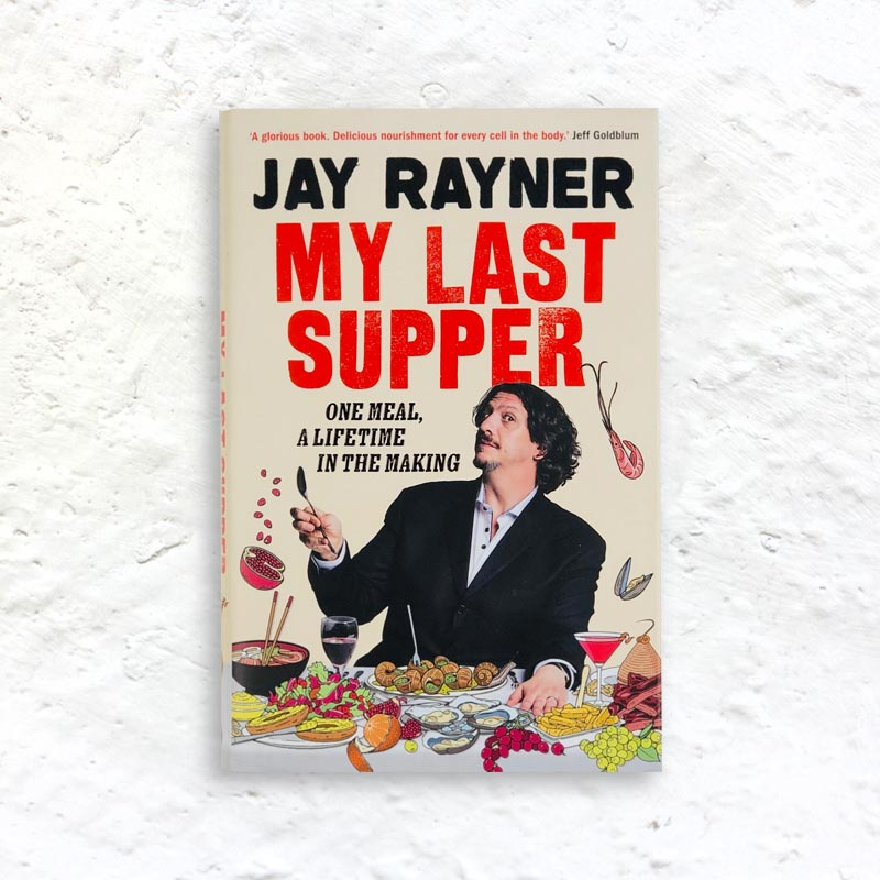 My Last Supper by Jay Rayner (signed hardback  1st edition)