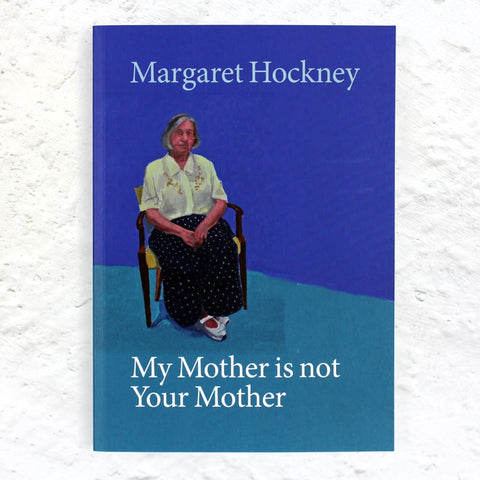 Your Mother Is Not My Mother book by Margaret Hockney