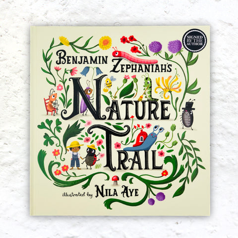 Benjamin Zephaniah's Nature Trail: A joyful rhyming celebration of the natural wonders on our doorstep, illustrated by Nila Aye (signed hardback)