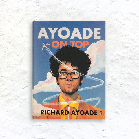 Ayoade On Top by Richard Ayoade (signed  hardback 1st edition)