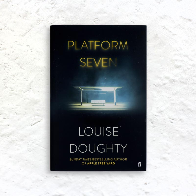 Platform Seven by Louise Doughty (signed 1st edition hardback)