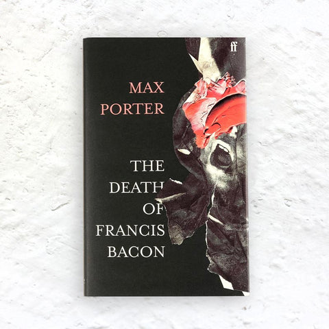 The Death of Francis Bacon by Max Porter - signed 1st edition hardback
