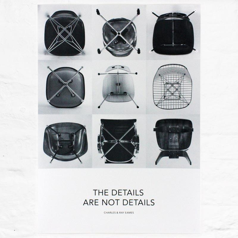 The Details are not Details - Charles and Ray Eames quote poster