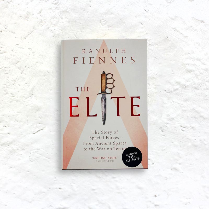 The Elite: The Story of Special Forces From Ancient Sparta to the War on Terror by Ranulph Fiennes - signed hardback 1st edition