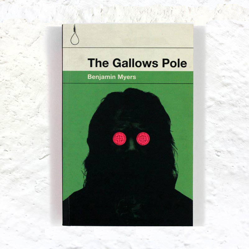 The Gallows Pole by Benjamin Myers (signed)