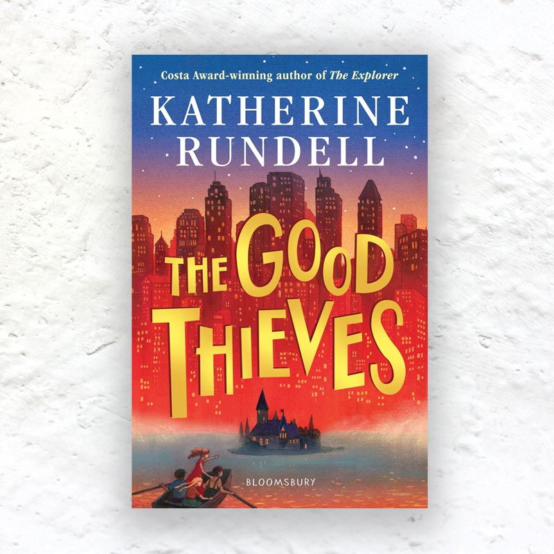 The Good Thieves by Katherine Rundell - signed paperback