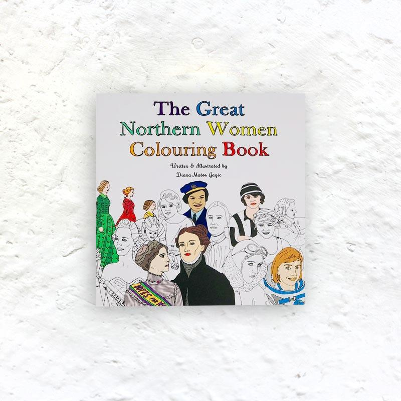 The Great Northern Women Colouring Book by Diana Matos Gagic - signed