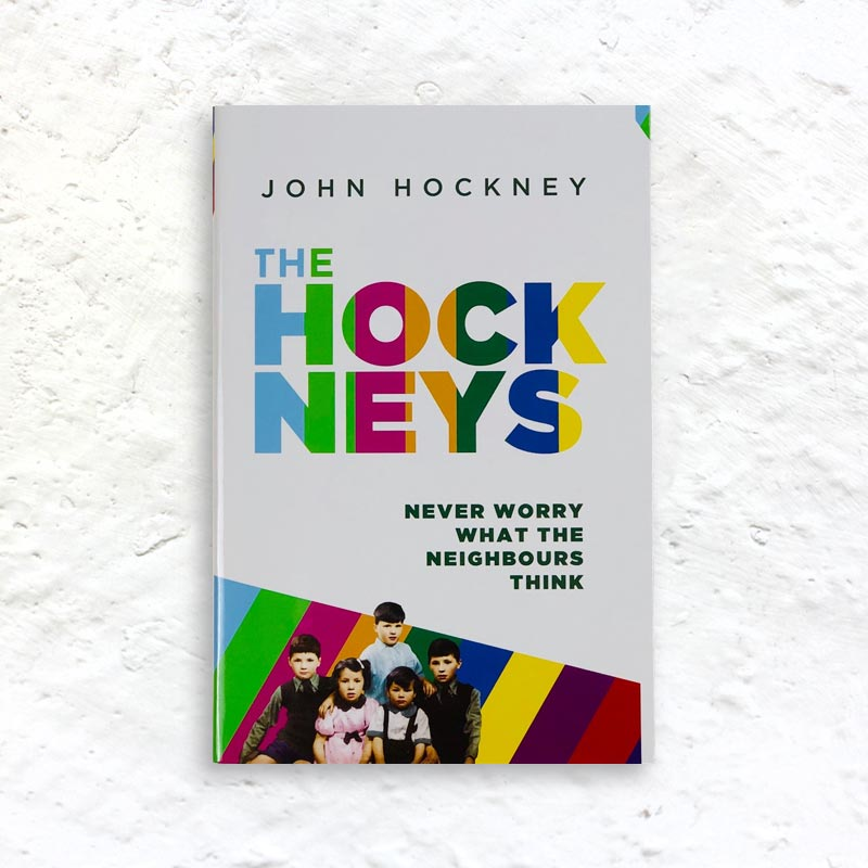 The Hockneys:Never Worry What the Neighbours Think by John Hockney - signed 1st edition hardback