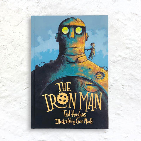 The Iron Man by Ted Hughes  new edition illustrated by Chris Mould (1st edition hardback signed by Mould)