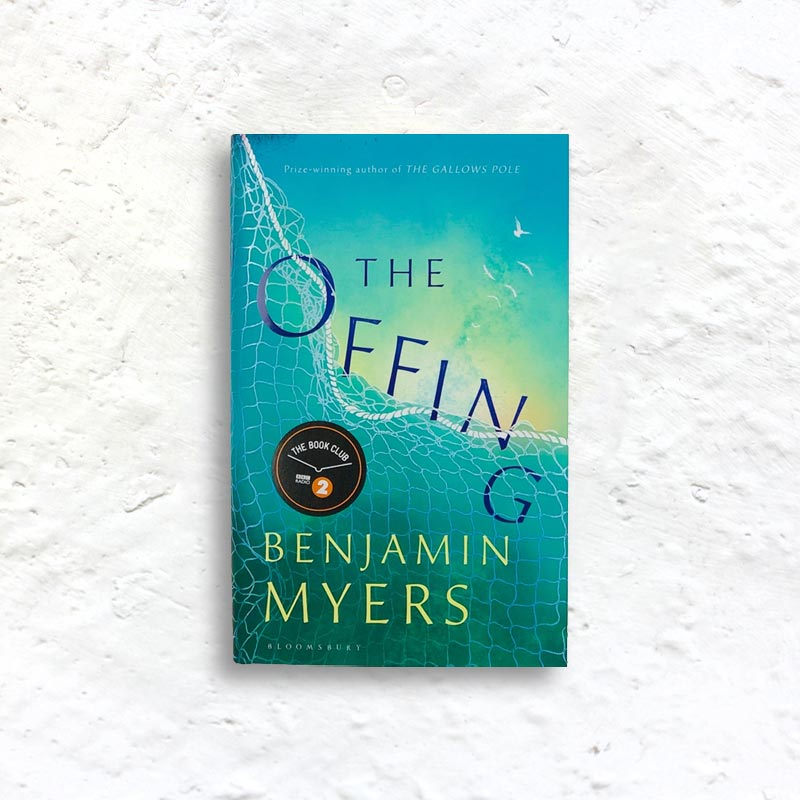 The Offing by Benjamin Myers (signed 1st edition hardback)