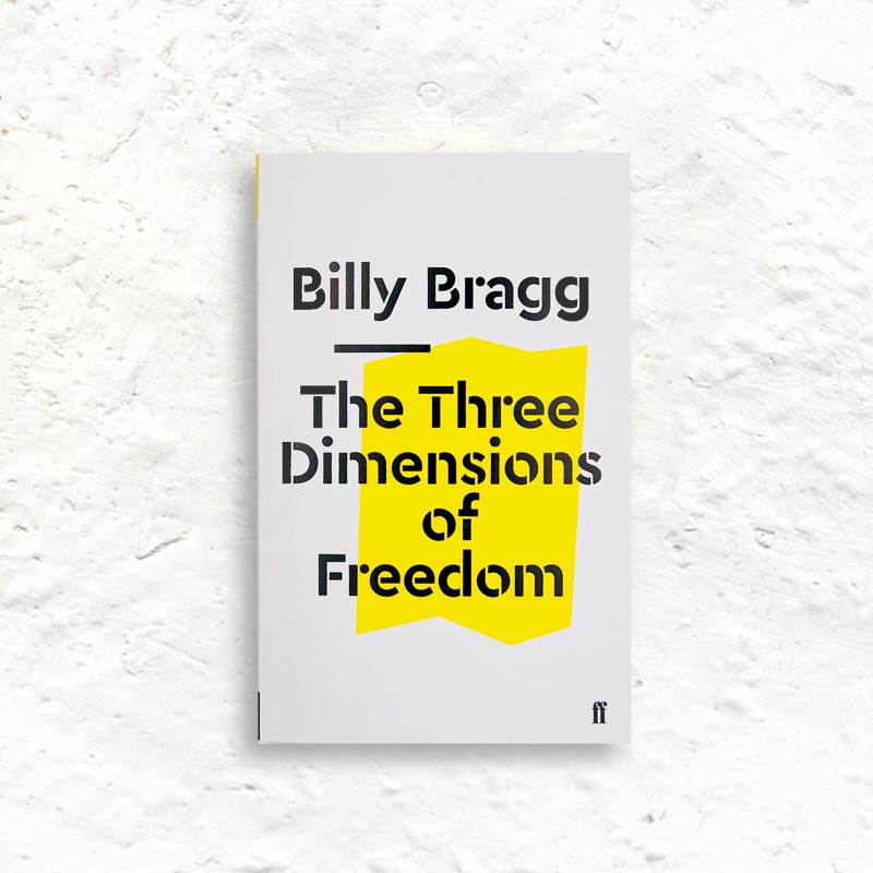 The Three Dimensions of Freedom by Billy Bragg (signed small paperback)