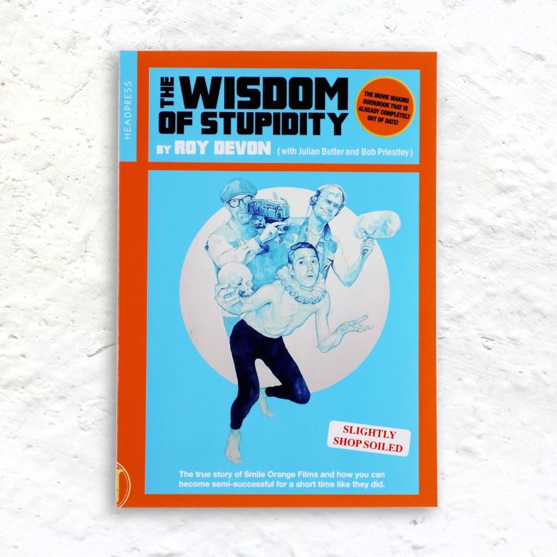 The Wisdom of Stupidity by Roy Devon with Julian Butler and Bob Priestley (first edition signed by Priestley)