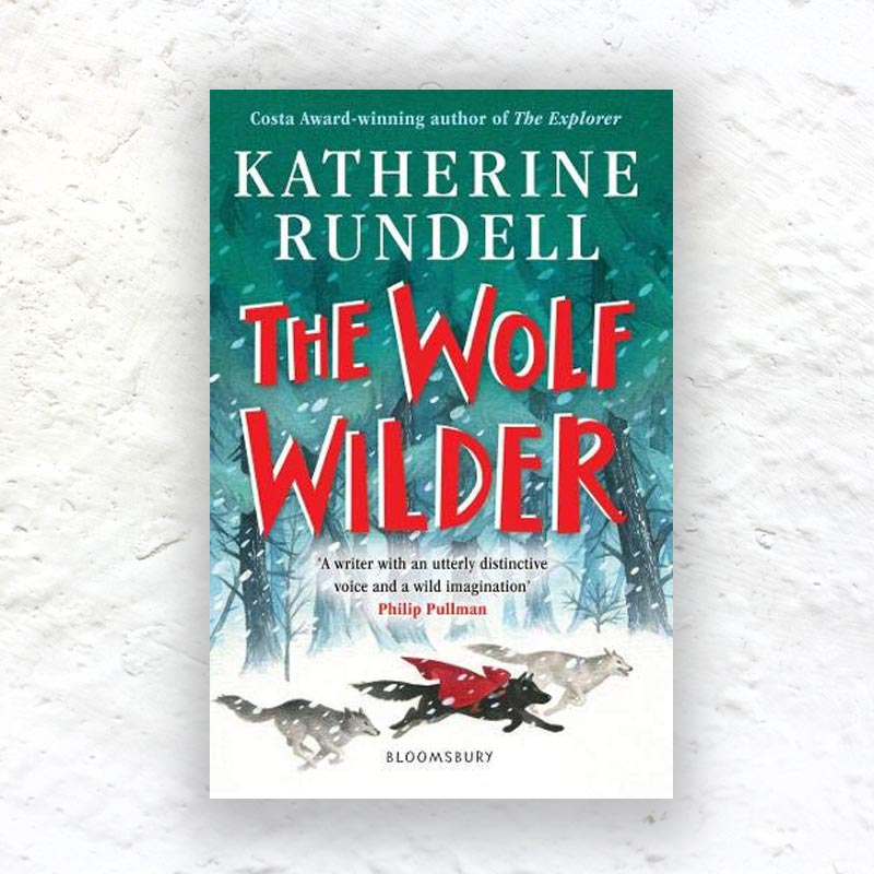 The Wolf Wilder by Katherine Rundell - signed paperback