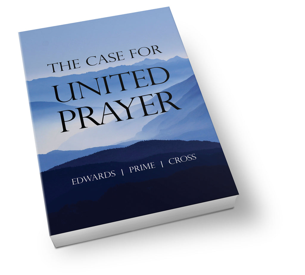 The Case for United Prayer