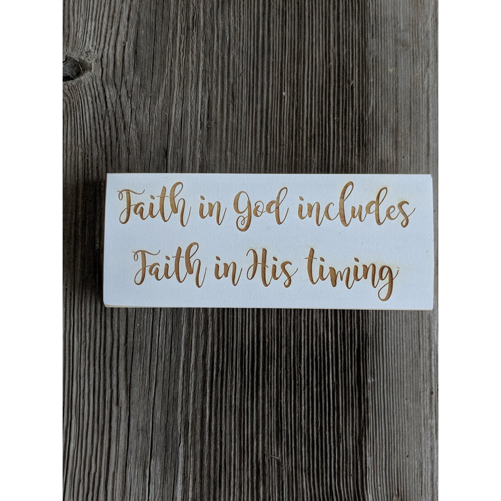 Faith in God Includes Faith in His Timing Engraved Sign
