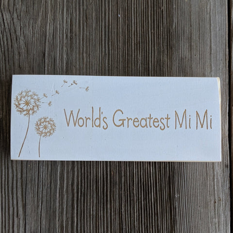 Dandelion World's Best Mi Mi/Gi Gi/Nana/Customizable Engraved Sign