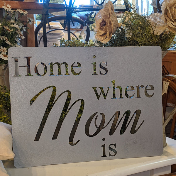 Home is Where Mom Is | Metal Sign
