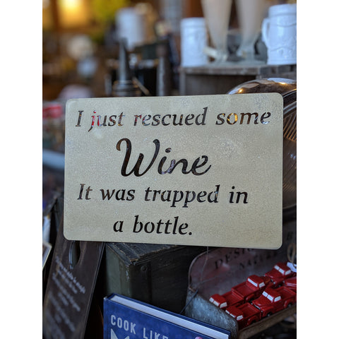I Just Rescued Some Wine | Metal Sign