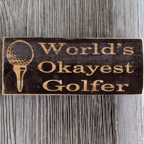 World's Okayest Golfer Engraved Sign