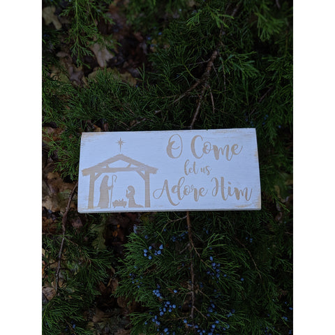 Manger Scene-O Come Let Us Adore Him Engraved Sign