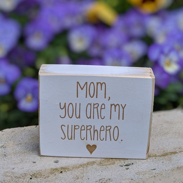Mom, You Are My Superhero Engraved Sign