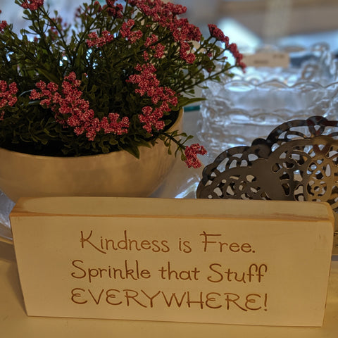 Kindness is Free Sprinkle that Stuff Everywhere Engraved Sign