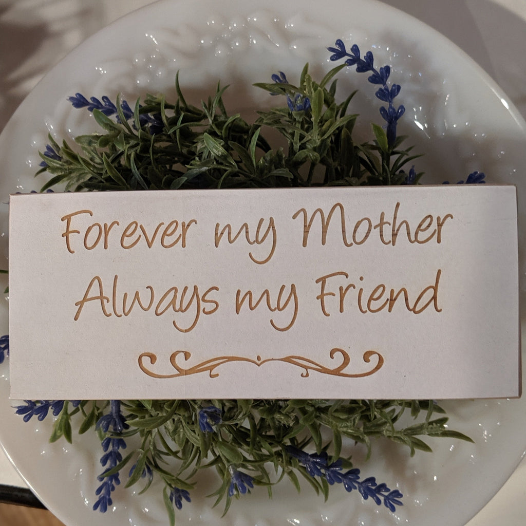 Forever my mother always my friend engraved sign