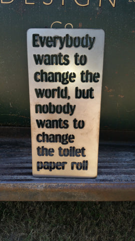Change the World Metal Sign
