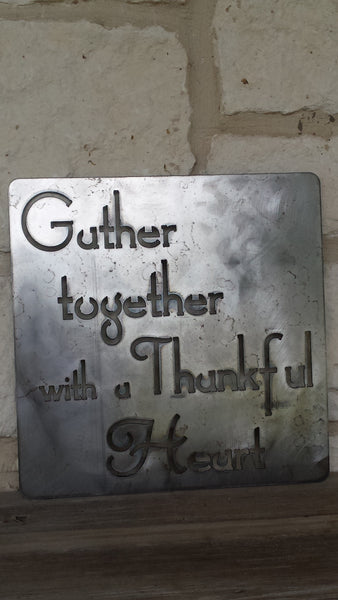 Gather Together with a Thankful Heart Metal Sign