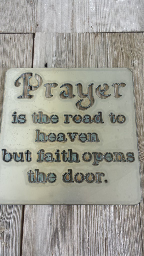 Prayer is the Road to Heaven Metal Sign