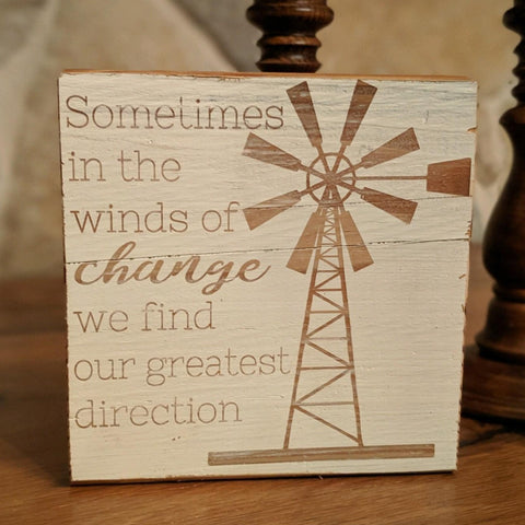 Winds of Change Engraved Sign