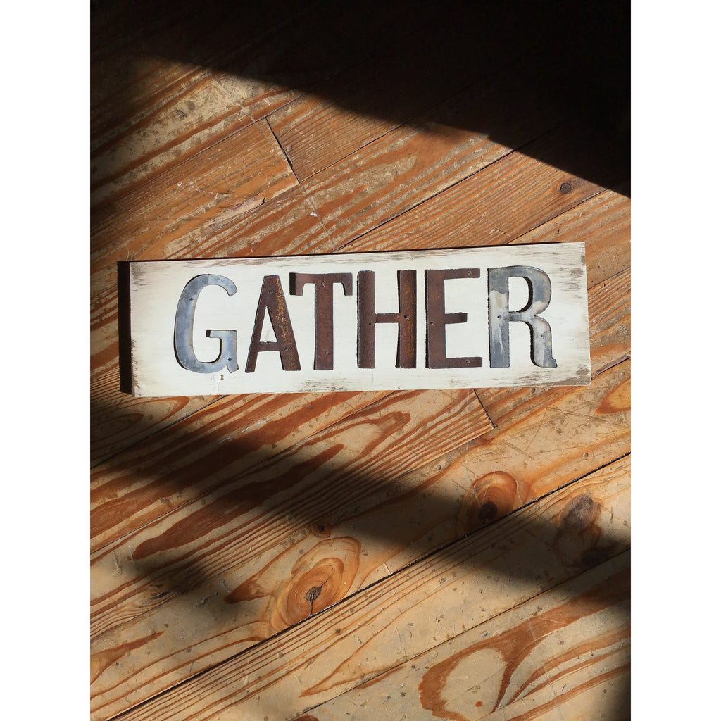 Handmade Reclaimed Barn Tin Gather Sign