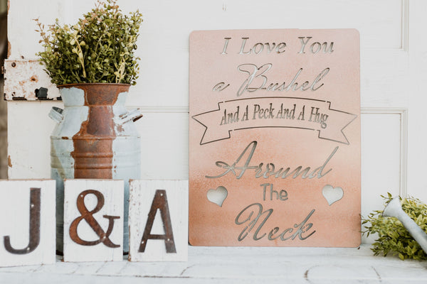 I Love You a Bushel and a Peck | Metal Sign