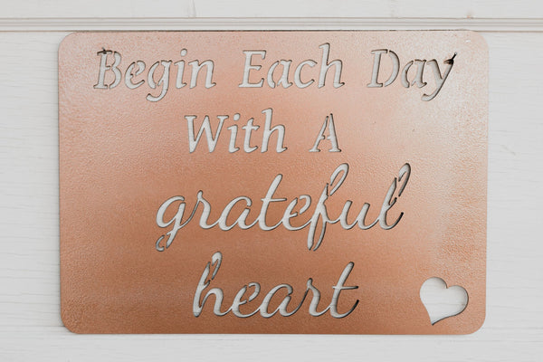 Begin Each Day with a Grateful Heart Metal Sign
