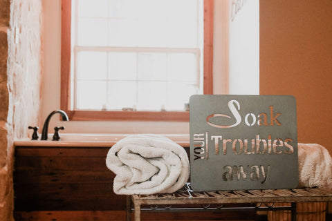 Soak Your Troubles Away Metal Sign