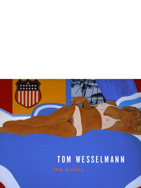 Tom Wesselman: The Sixties