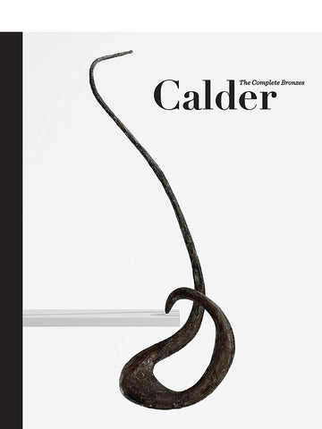 Calder: The Complete Bronzes