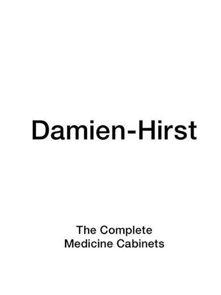 Damien-Hirst: The Complete Medicine Cabinets