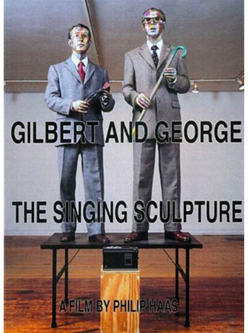 DVD | Gilbert & George: The Singing Sculpture | A Film by Philip Haas